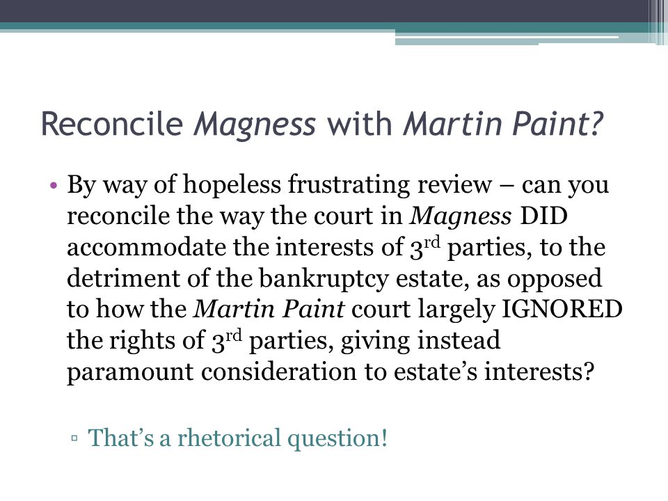 Reconcile Magness with Martin Paint.