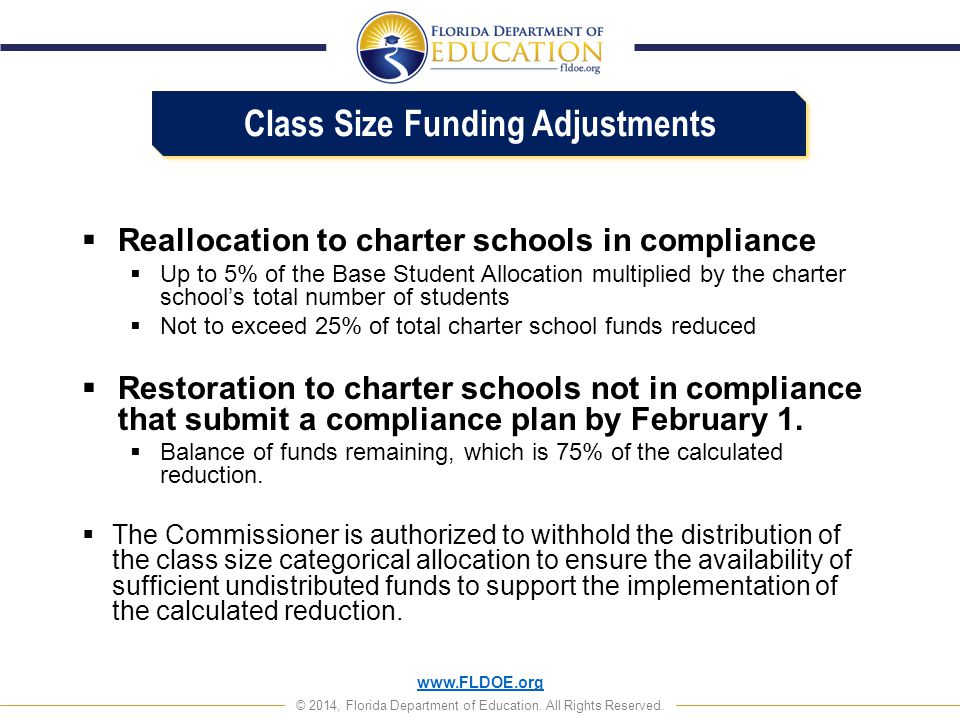 www.FLDOE.org © 2014, Florida Department of Education. All Rights Reserved.  Reallocation to charter schools in compliance  Up to 5% of the Base Stu