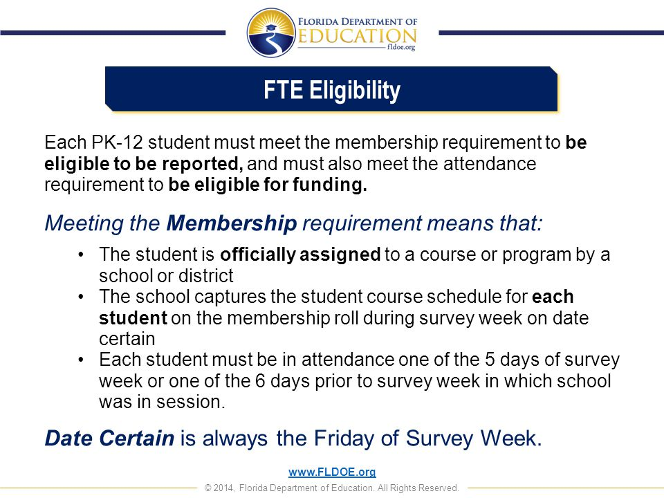 www.FLDOE.org © 2014, Florida Department of Education. All Rights Reserved. Each PK-12 student must meet the membership requirement to be eligible to