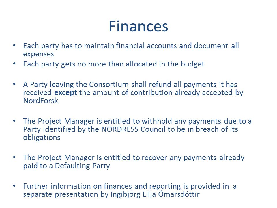 Finances Each party has to maintain financial accounts and document all expenses Each party gets no more than allocated in the budget A Party leaving