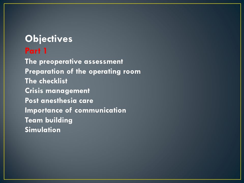 Objectives Part 2 Neurotoxicity and developing brain Wake-up safe PRAN Pediatric Difficult Airway Registry