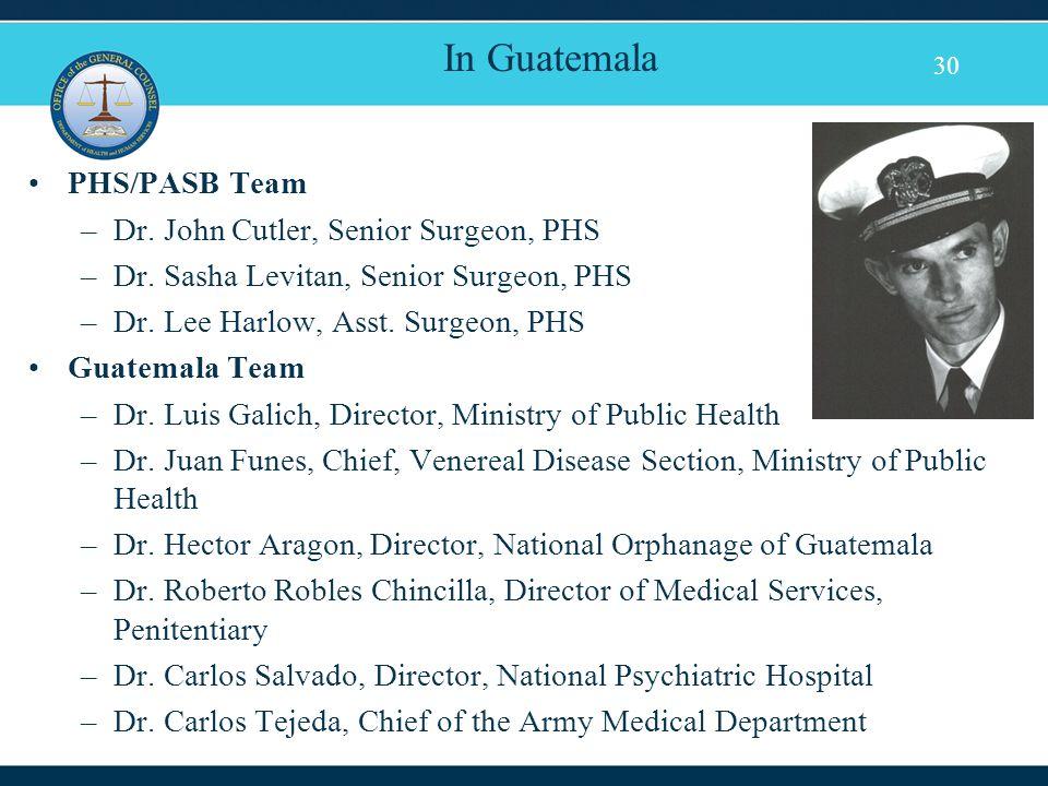 30 PHS/PASB Team –Dr. John Cutler, Senior Surgeon, PHS –Dr.