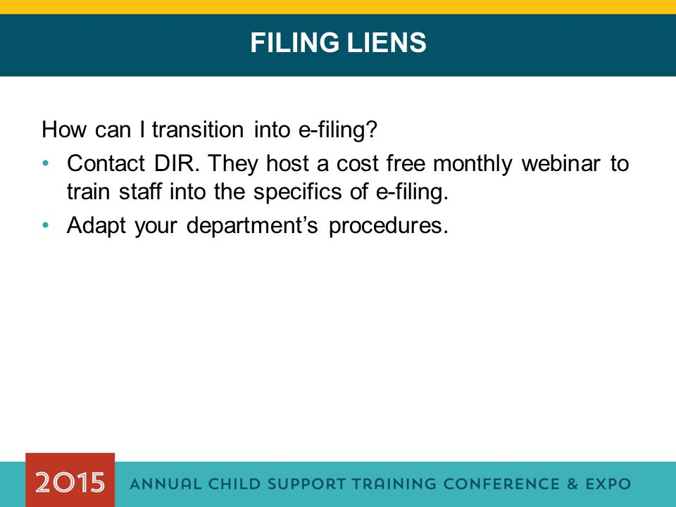 FILING LIENS How can I transition into e-filing.Contact DIR.