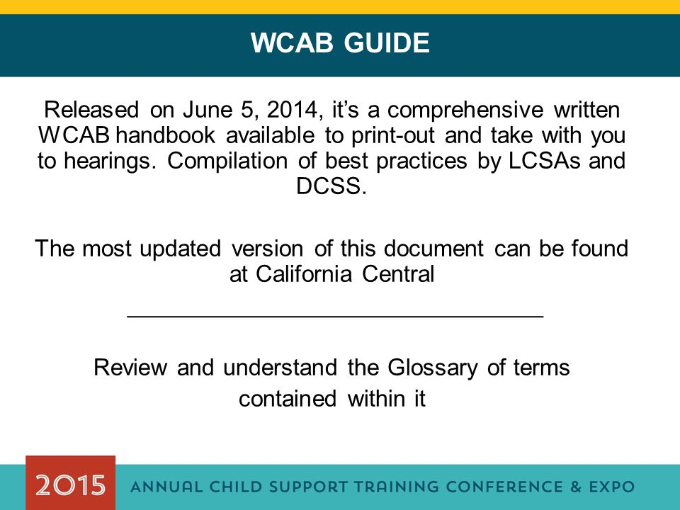 WCAB GUIDE Released on June 5, 2014, it's a comprehensive written WCAB handbook available to print-out and take with you to hearings.