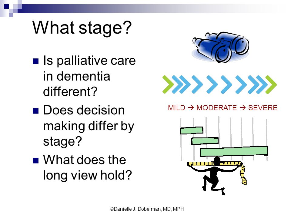 What stage. Is palliative care in dementia different.