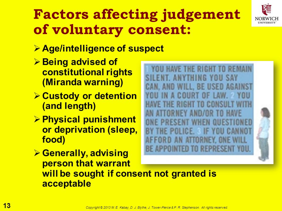 13 Copyright © 2013 M. E. Kabay, D. J. Blythe, J. Tower-Pierce & P. R. Stephenson. All rights reserved. Factors affecting judgement of voluntary conse