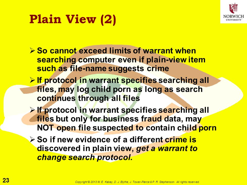 23 Copyright © 2013 M. E. Kabay, D. J. Blythe, J. Tower-Pierce & P. R. Stephenson. All rights reserved. Plain View (2)  So cannot exceed limits of wa