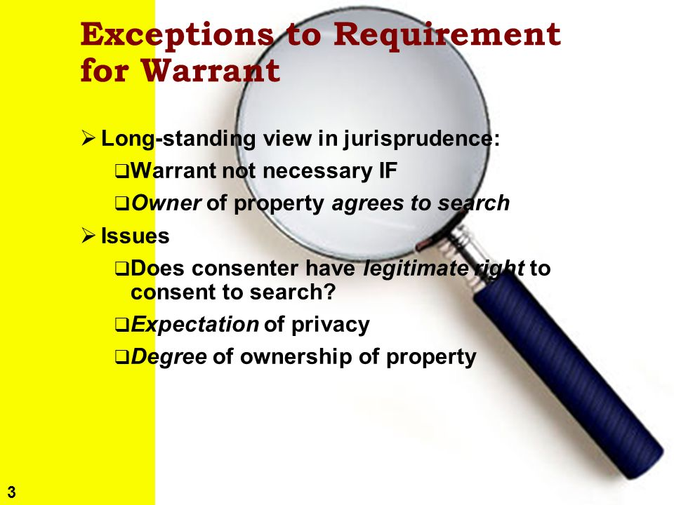 3 Copyright © 2013 M. E. Kabay, D. J. Blythe, J. Tower-Pierce & P. R. Stephenson. All rights reserved. Exceptions to Requirement for Warrant  Long-st
