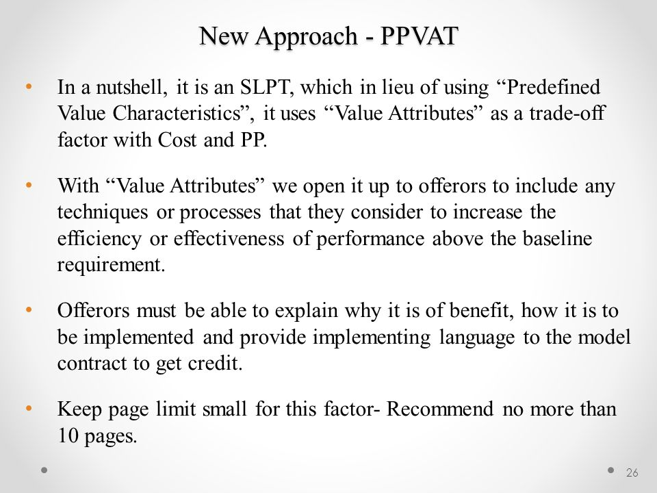 New Approach - PPVAT 26 In a nutshell, it is an SLPT, which in lieu of using Predefined Value Characteristics , it uses Value Attributes as a trade-off factor with Cost and PP.