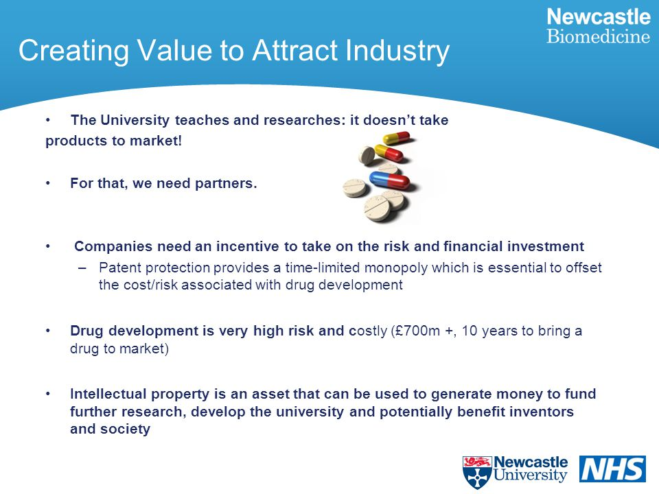 Creating Value to Attract Industry The University teaches and researches: it doesn't take products to market.