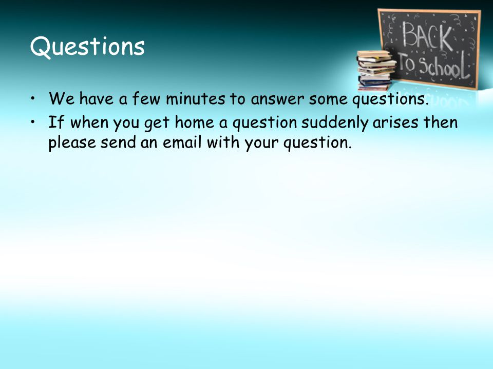 Questions We have a few minutes to answer some questions.