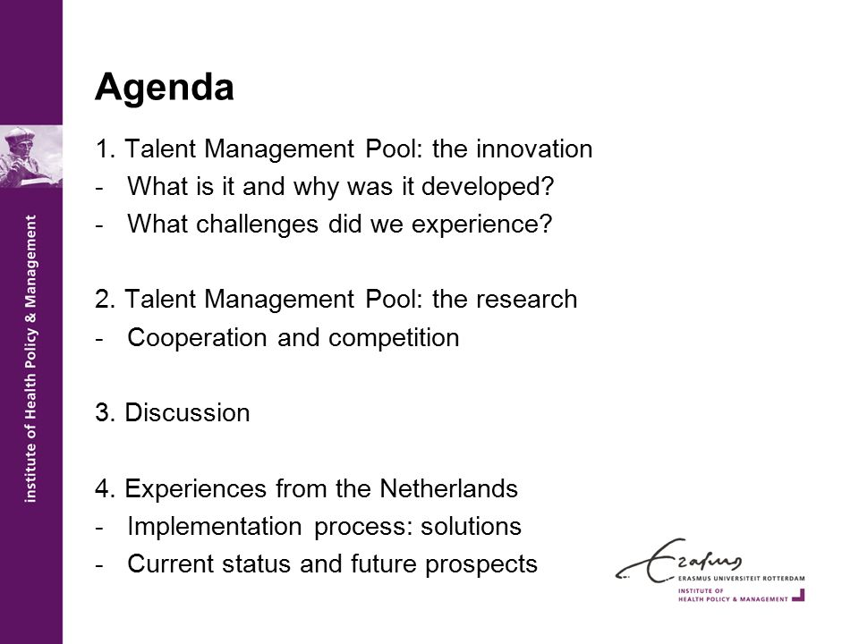 Agenda 1. Talent Management Pool: the innovation -What is it and why was it developed? -What challenges did we experience? 2. Talent Management Pool: