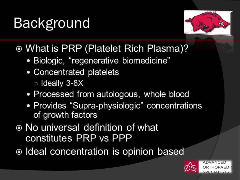 Background  What is PRP (Platelet Rich Plasma).