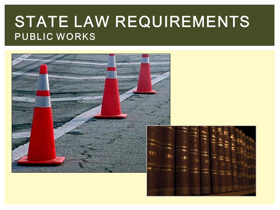STATE LAW REQUIREMENTS PUBLIC WORKS