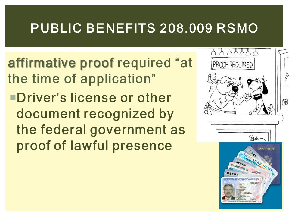"affirmative proof affirmative proof required ""at the time of application""  Driver's license or other document recognized by the federal government as"