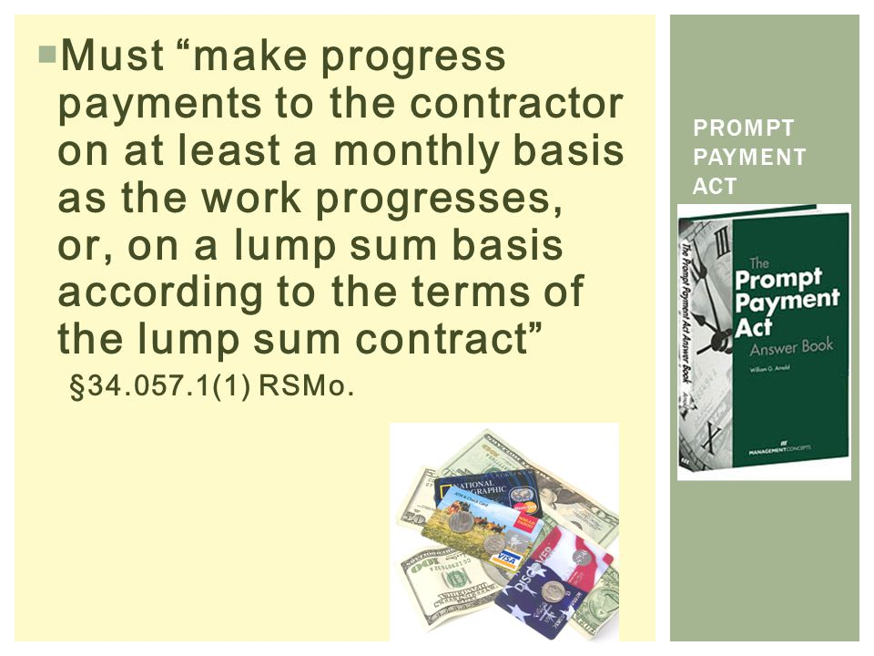 " Must ""make progress payments to the contractor on at least a monthly basis as the work progresses, or, on a lump sum basis according to the terms of"