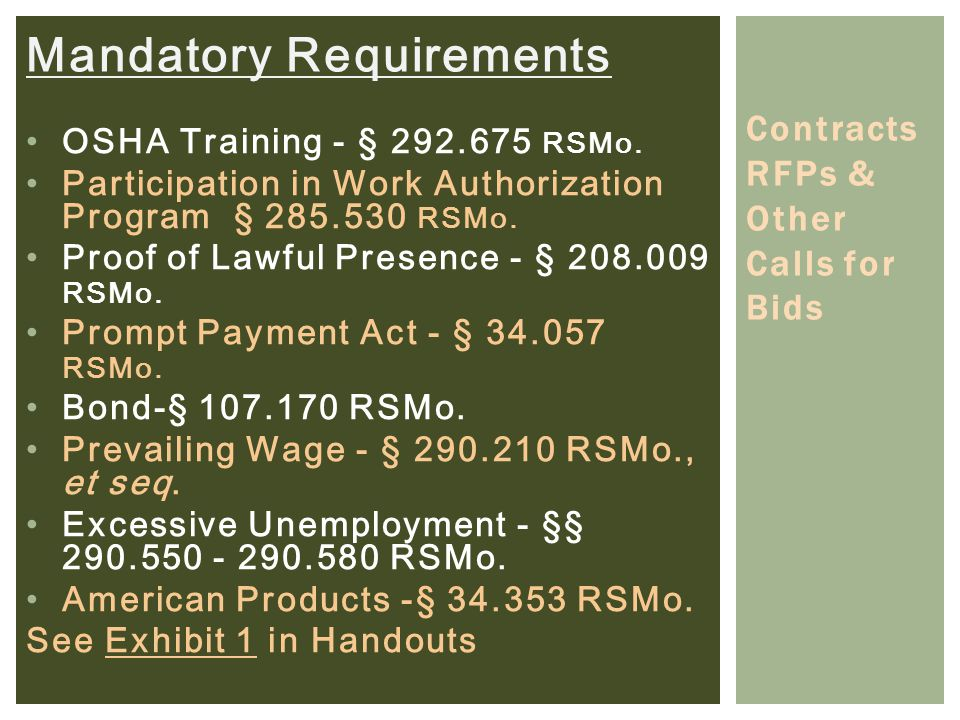 OSHA Training - § 292.675 RSMo. Participation in Work Authorization Program § 285.530 RSMo. Proof of Lawful Presence - § 208.009 RSMo. Prompt Payment
