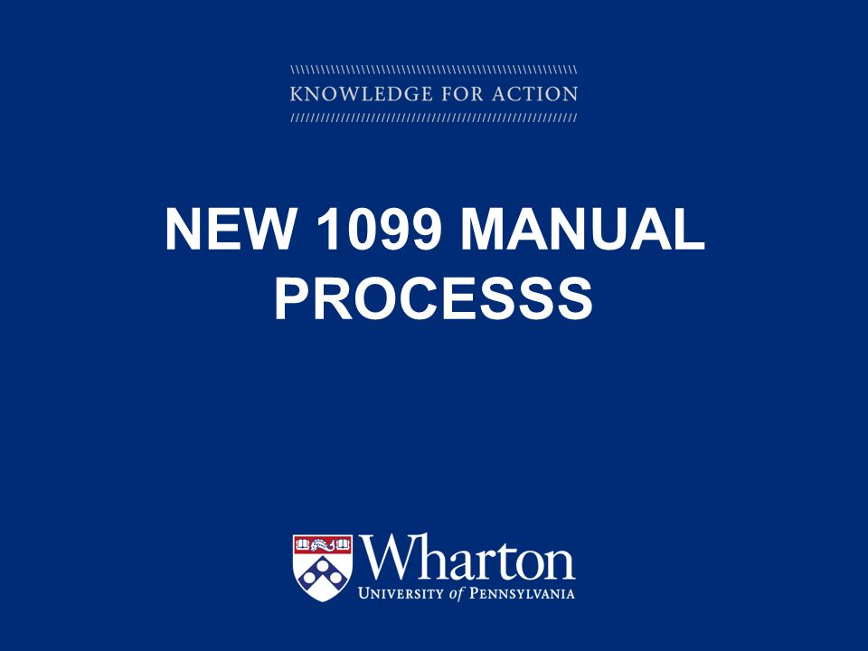 KNOWLEDGE FOR ACTION NEW 1099 MANUAL PROCESSS