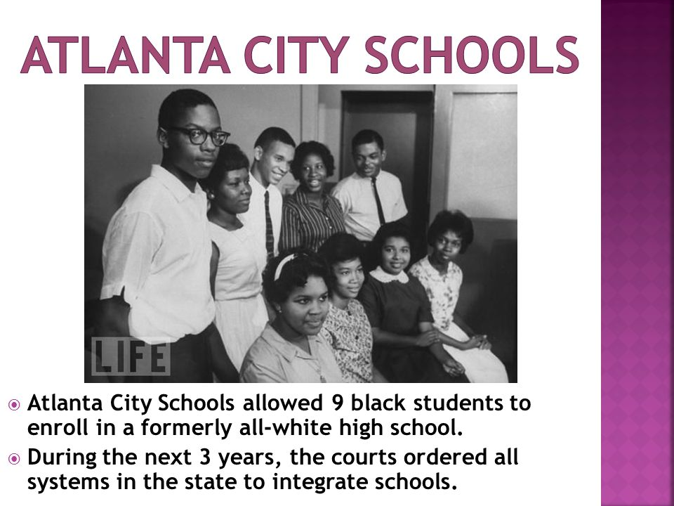  Atlanta City Schools allowed 9 black students to enroll in a formerly all-white high school.
