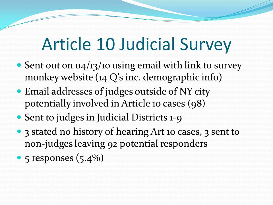 Article 10 Judicial Survey Sent out on 04/13/10 using email with link to survey monkey website (14 Q's inc.