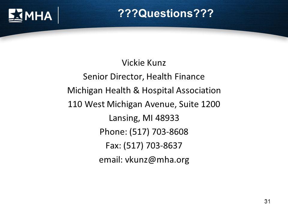 31 Vickie Kunz Senior Director, Health Finance Michigan Health & Hospital Association 110 West Michigan Avenue, Suite 1200 Lansing, MI 48933 Phone: (517) 703-8608 Fax: (517) 703-8637 email: vkunz@mha.org Questions