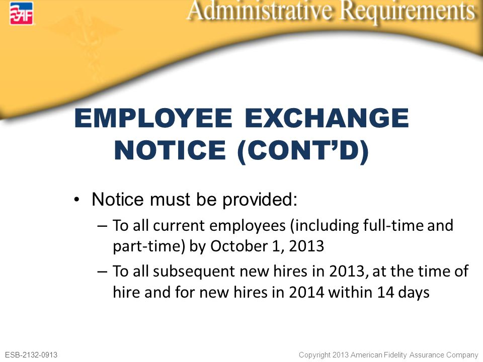 ESB-2132-0913 Copyright 2013 American Fidelity Assurance Company Notice must be provided: – To all current employees (including full-time and part-tim