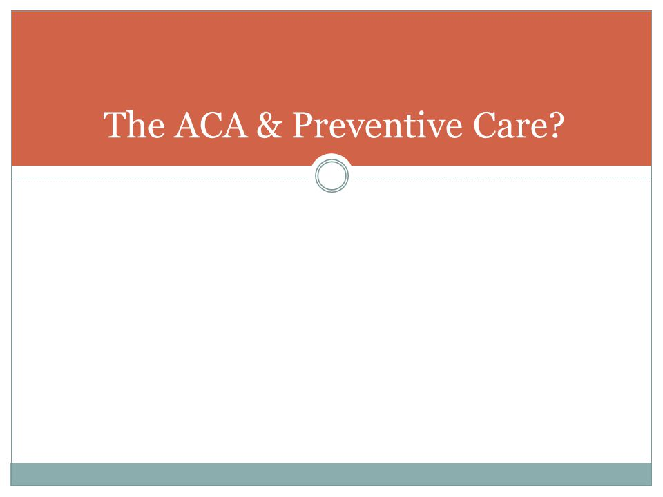 The ACA & Preventive Care