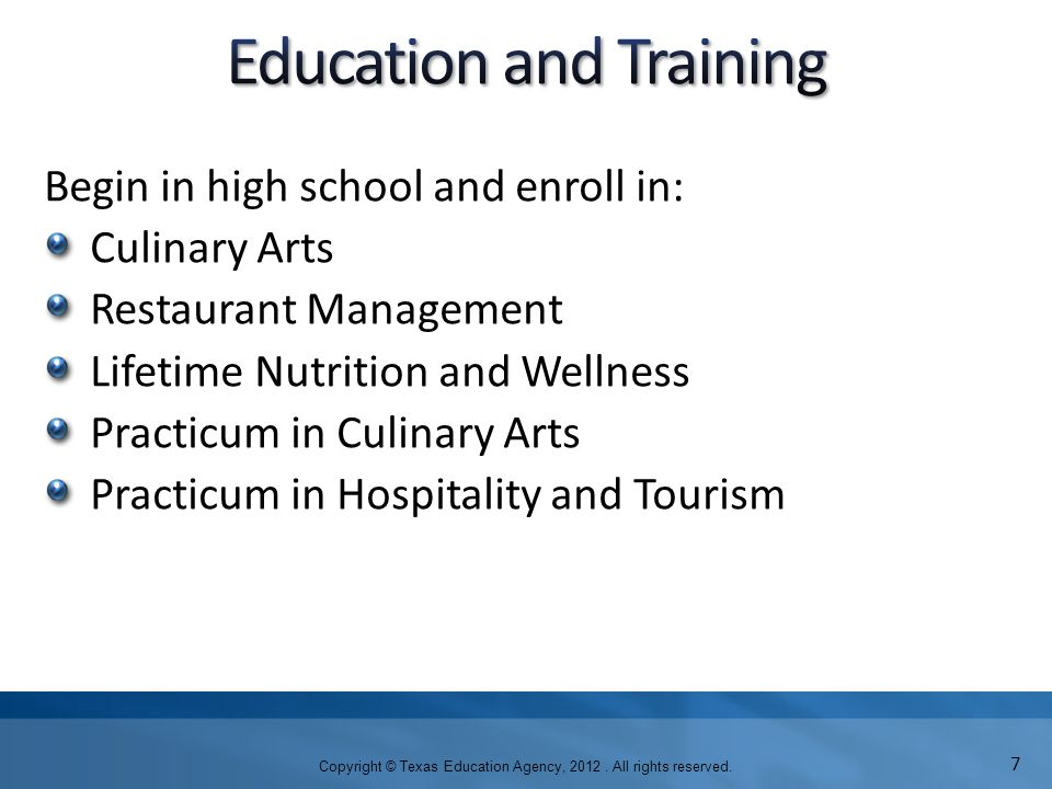 Begin in high school and enroll in: Culinary Arts Restaurant Management Lifetime Nutrition and Wellness Practicum in Culinary Arts Practicum in Hospit