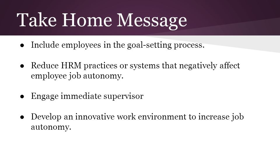 Take Home Message ●Include employees in the goal-setting process.
