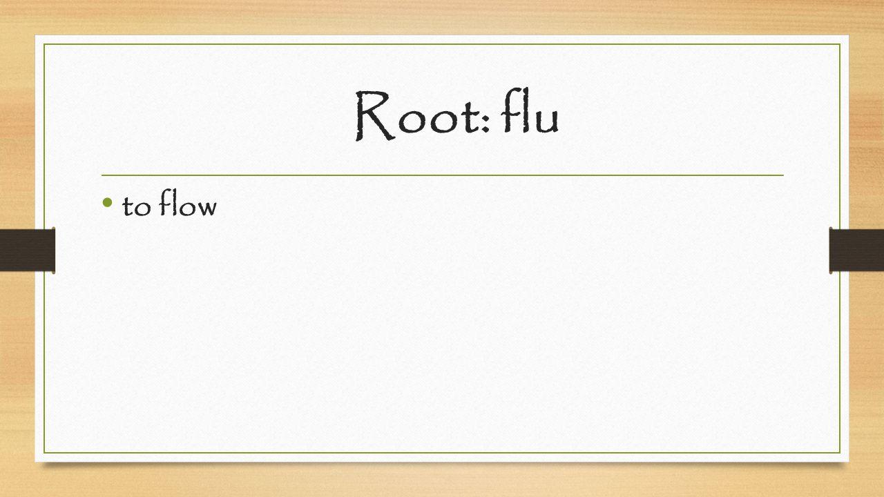 Root: flu to flow
