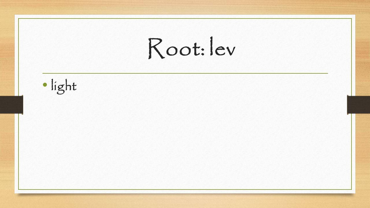 Root: lev light