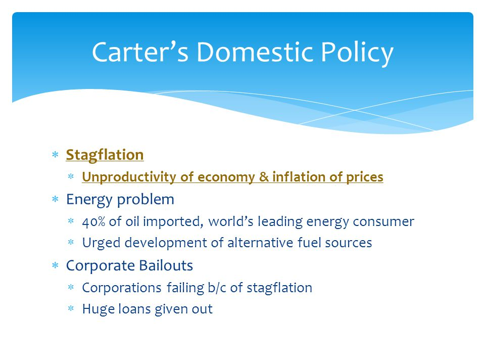  Stagflation  Unproductivity of economy & inflation of prices  Energy problem  40% of oil imported, world's leading energy consumer  Urged develo