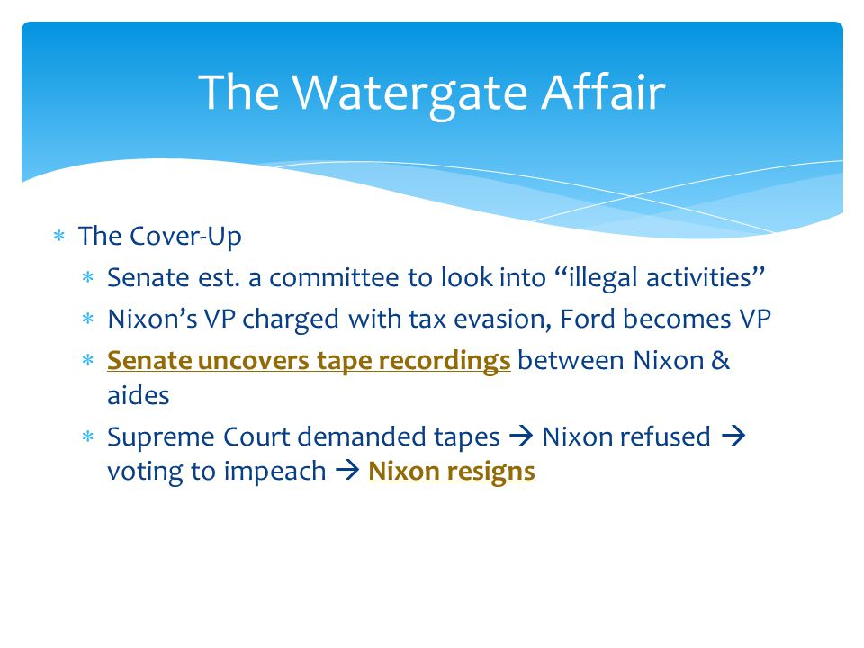 """ The Cover-Up  Senate est. a committee to look into """"illegal activities""""  Nixon's VP charged with tax evasion, Ford becomes VP  Senate uncovers ta"""