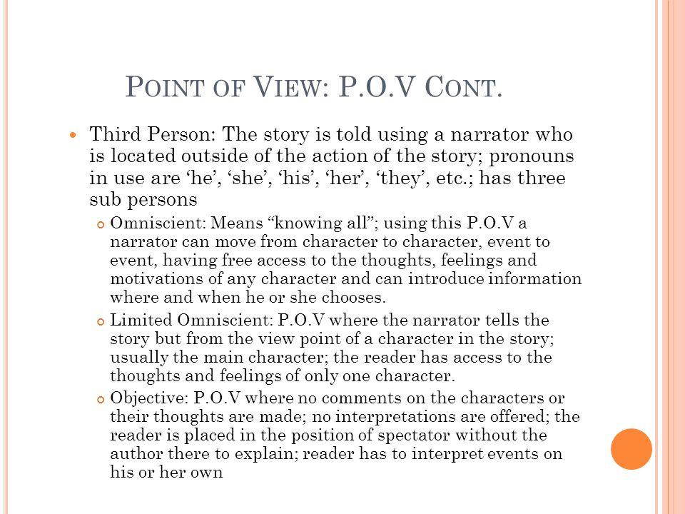 P OINT OF V IEW : P.O.V C ONT.
