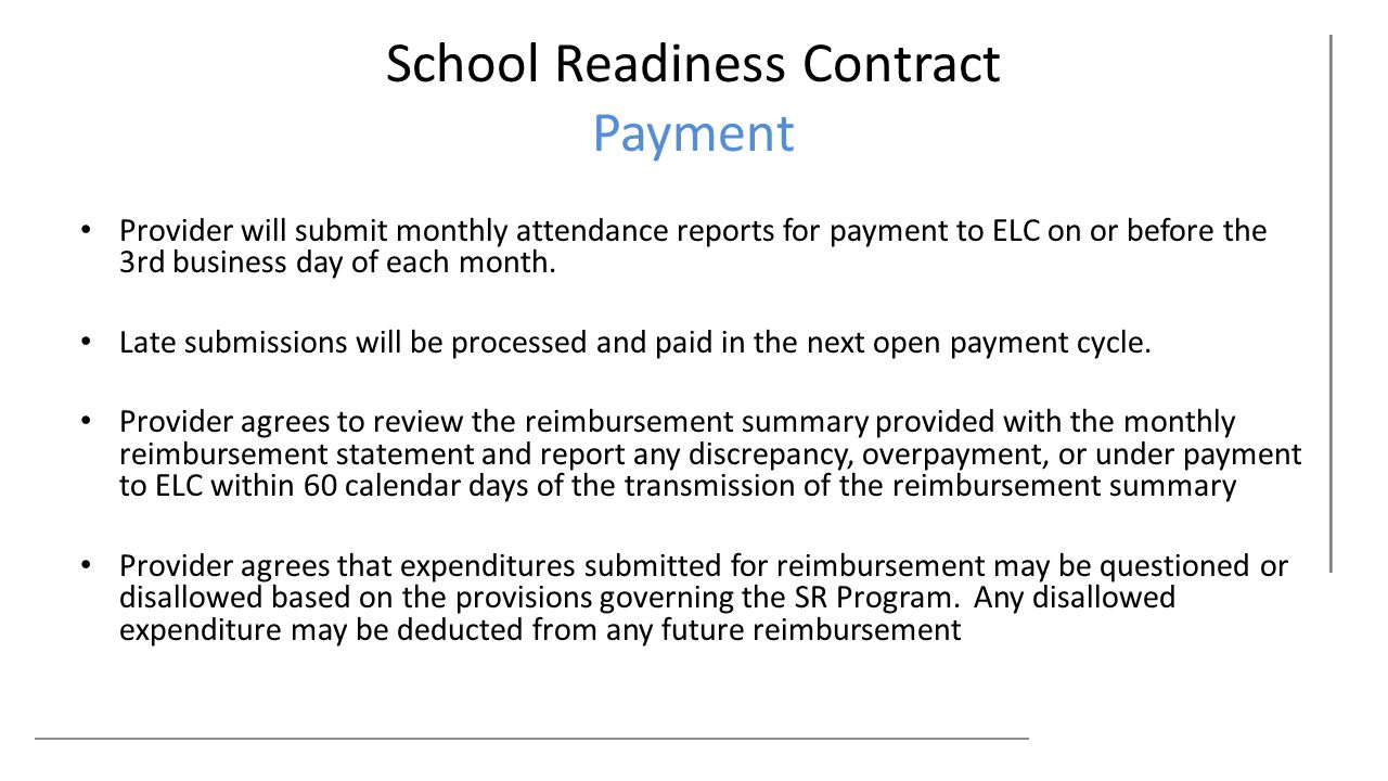 School Readiness Contract Payment Provider will submit monthly attendance reports for payment to ELC on or before the 3rd business day of each month.