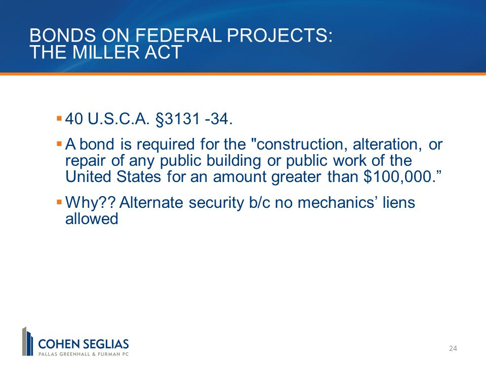 BONDS ON FEDERAL PROJECTS: THE MILLER ACT 24  40 U.S.C.A.