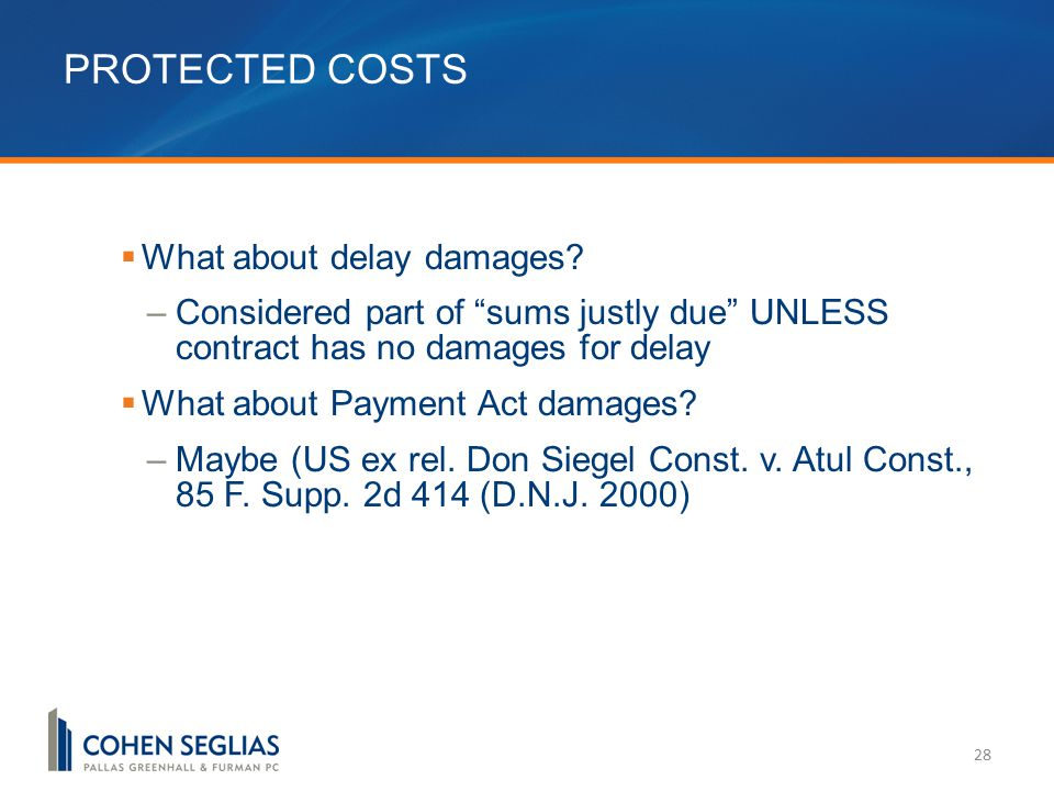 PROTECTED COSTS 28  What about delay damages.