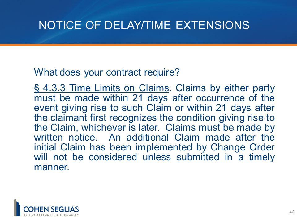 NOTICE OF DELAY/TIME EXTENSIONS What does your contract require.