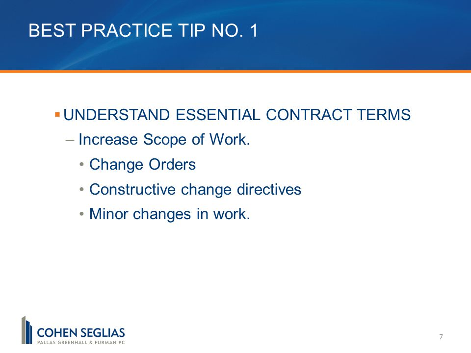 7  UNDERSTAND ESSENTIAL CONTRACT TERMS –Increase Scope of Work.
