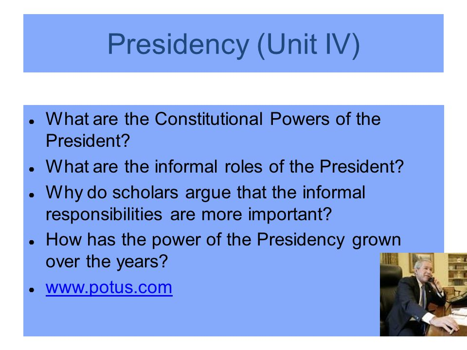Presidency (Unit IV) ● What are the Constitutional Powers of the President.