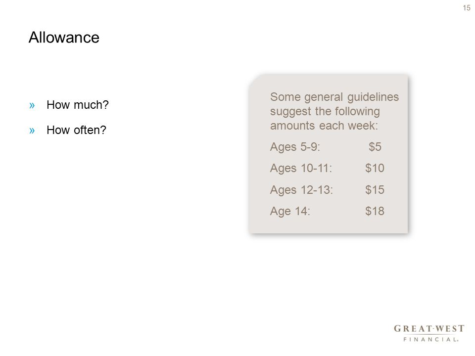 Allowance »How much. »How often.
