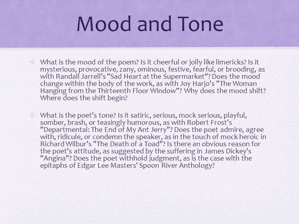 Mood and Tone  What is the mood of the poem. Is it cheerful or jolly like limericks.