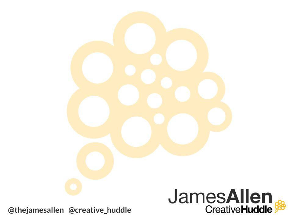 Contact me james@creativehuddle.co.uk @thejamesallen / @creative_huddle