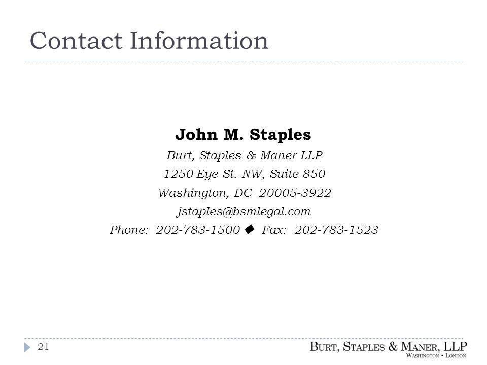 John M. Staples Burt, Staples & Maner LLP 1250 Eye St.