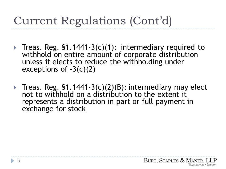 Current Regulations (Cont'd)  Treas. Reg.