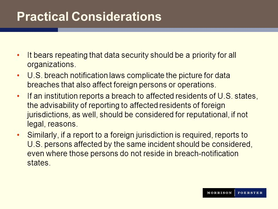 Practical Considerations It bears repeating that data security should be a priority for all organizations.