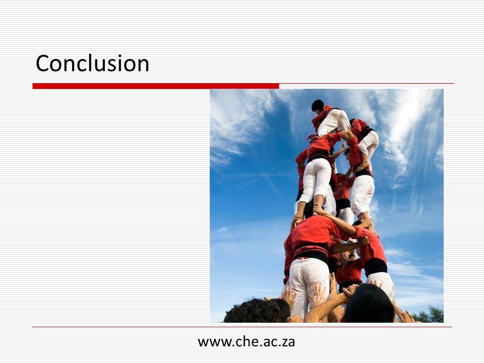 Conclusion www.che.ac.za