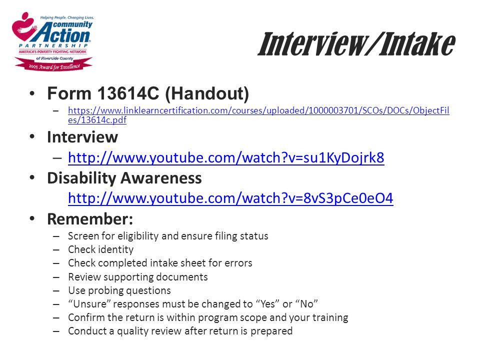 Interview/Intake Form 13614C (Handout) – https://www.linklearncertification.com/courses/uploaded/1000003701/SCOs/DOCs/ObjectFil es/13614c.pdf https://