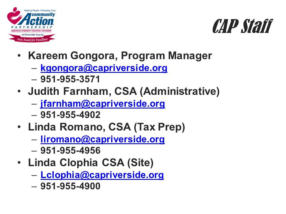 CAP Staff Kareem Gongora, Program Manager –kgongora@capriverside.orgkgongora@capriverside.org –951-955-3571 Judith Farnham, CSA (Administrative) –jfar
