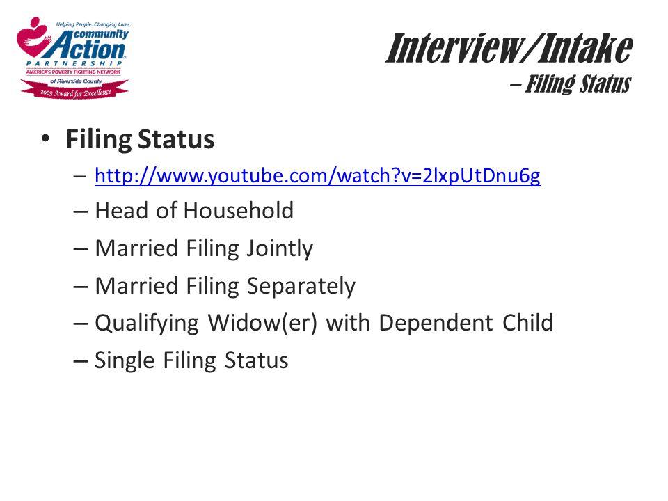Interview/Intake – Filing Status Filing Status – http://www.youtube.com/watch?v=2lxpUtDnu6g http://www.youtube.com/watch?v=2lxpUtDnu6g – Head of House